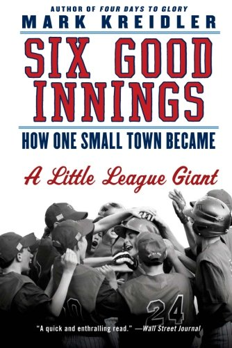 Six Good Innings: How One Small Town Became a Little League - Jersey New Tom River
