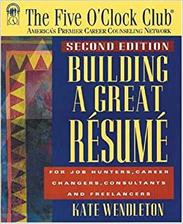 Amazoncom Building a Great Resume Five OClock Club Series