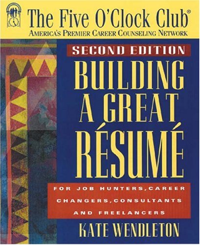 Building a Great Resume (Five O'Clock Club Series)