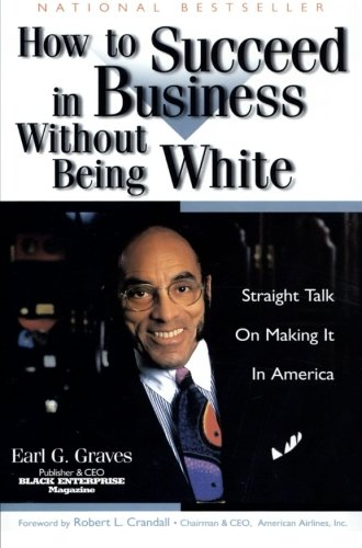 Search : How to Succeed in Business Without Being White: Straight Talk on Making It in America