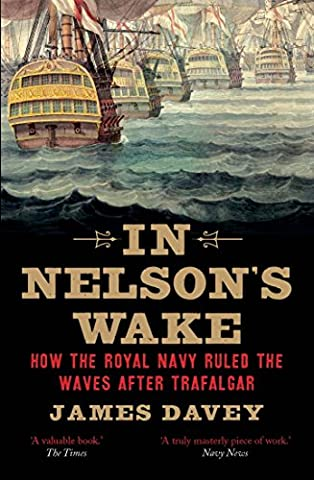 In Nelson's Wake: The Navy and the Napoleonic Wars (French Battleships)