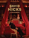 David Hicks a Life of Design /Anglais