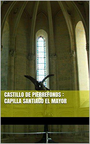 Descargar Libro Castillo De Pierrefonds : Capilla Santiago El Mayor Kieran Bravac