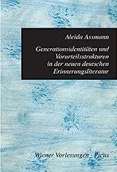 Generationsidentitäten und Vorurteilsstrukturen in der neuen deutschen Erinnerungsliteratur (Wiener Vorlesungen 117) (German Edition)