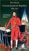 L'oeuvre de paix de Napoléon (1800-1815) par Pigeard
