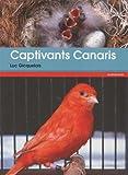 Captivants canaris : Canaris de couleurs, de chants, de postures et frisés
