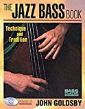 The Jazz Bass Book: Technique and Tradition (Bass Player Musician's Library)Book & Online Audio