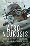 Aero-Neurosis: Pilots of the First World War and