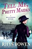 Tell Me, Pretty Maiden: A Molly Murphy Mystery (Molly Murphy Mysteries)