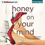 Honey on Your Mind | Maria Murnane