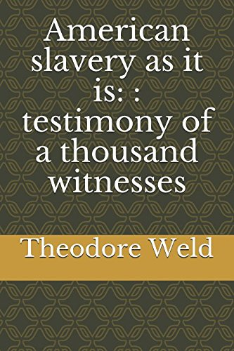 Search : American slavery as it is: : testimony of a thousand witnesses