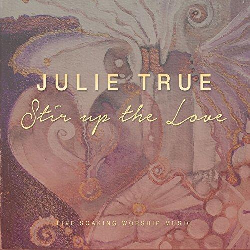 Stir up the Love: Live Soaking Worship Music by TrueHeart Worship (Image #1)