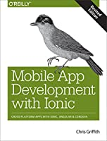 Mobile App Development with Ionic, Revised Edition Front Cover