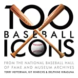 img - for 100 Baseball Icons: From the National Baseball Hall of Fame and Museum book / textbook / text book