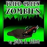 Fried Green Zombies | John Allen