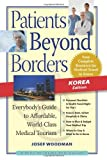 Patients Beyond Borders Korea Edition, Patients Beyond Borders Staff and Josef Woodman, 0979107989