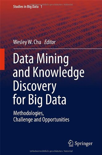Data Mining and Knowledge Discovery for Big Data by Wesley W. Chu, Publisher : Springer