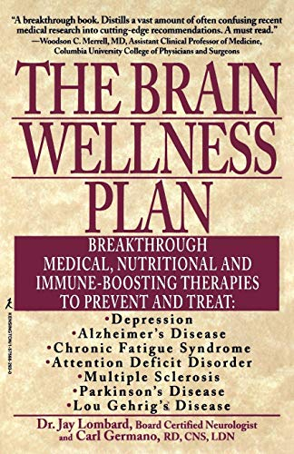 The Brain Wellness Plan: Breakthrough Medical, Nutritional, and Immune-Boosting Therapies (Best Brain Boosting Foods)