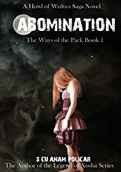 Abomination: Legends of Xosha (The Ways of the Pack Book 1)