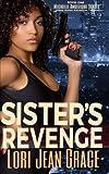 Sister's Revenge: A Michelle Angelique Urban Action Adventure Thriller Series Book #1 (Michelle Angelique Avenging Angel Assassin) (Volume 1)
