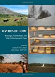 Reveries of Home : Nostalgia, Authenticity and the Performance of Place, Williksen, Solrun and Rapport, Nigel, 1443819794