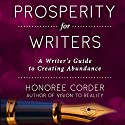 Prosperity for Writers: A Writer's Guide to Creating Abundance Audiobook by Honoree Corder Narrated by Tracy Hundley