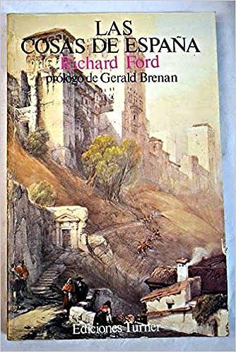 LAS COSAS DE ESPAÑA: Amazon.es: Ford, Richard (1796-1858): Libros
