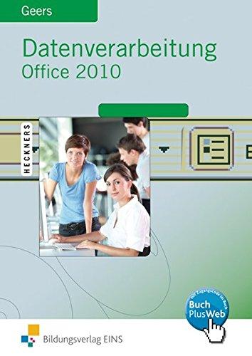 Datenverarbeitung mit Office 2010: Excel 2010 - Access 2010 - Word 2010 - PowerPoint 2010: Schülerband Taschenbuch – 1. Juni 2011 Werner Geers Bildungsverlag EINS 3427610306 Baden-Württemberg