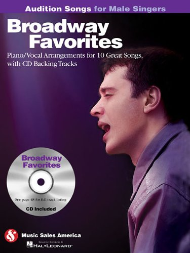 (Broadway Favorites - Audition Songs for Male Singers: Piano/Vocal/Guitar Arrangements with CD Backing Tracks)