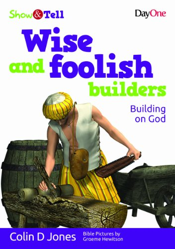 Wise & Foolish Builders: Building on God (Show & Tell)]()