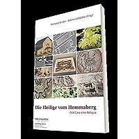 Die Heilige vom Hemmaberg: Cold Case einer Reliquie