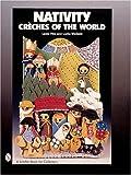 Nativity: Créches of the World (Schiffer Design Books)