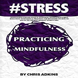 #STRESS: Mindfulness for Life Peace and Happiness