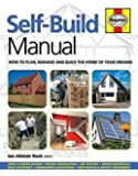 Self-Build Manual: How to plan, manage and build the home of your dreams (Haynes Manuals)