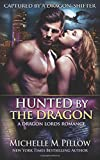 Hunted by the Dragon (Captured by a Dragon-Shifter) (Volume 4)