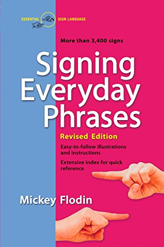 (Signing Everyday Phrases: More Than 3,400 Signs, Revised Edition)