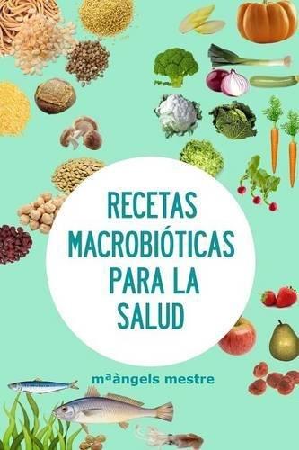 Recetas Macrobioticas Para La Salud