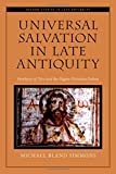 img - for Universal Salvation in Late Antiquity: Porphyry of Tyre and the Pagan-Christian Debate (Oxford Studies in Late Antiquity) book / textbook / text book