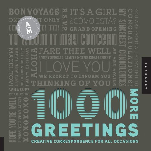 1,000 More Greetings: Creative Correspondence for All Occasions (1000 (Aesthetic Movement)