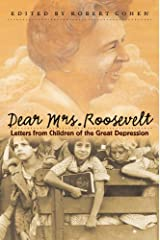 Dear Mrs. Roosevelt: Letters from Children of the Great Depression Kindle Edition
