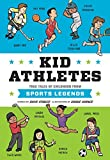 Kid Athletes: True Tales of Childhood from Sports