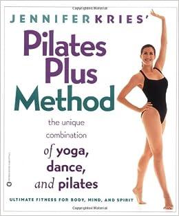 Jennifer Kries Pilates Plus Method: The Unique Combination ...
