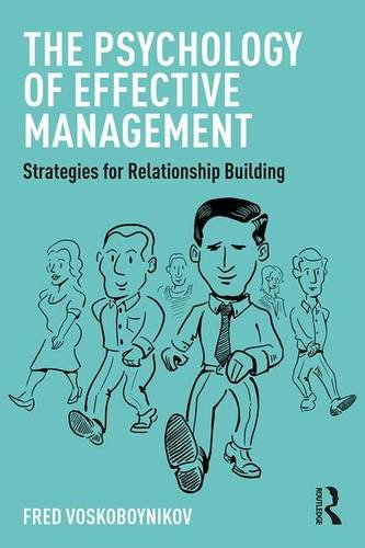 The Psychology of Effective Management: Strategies for Relationship Building