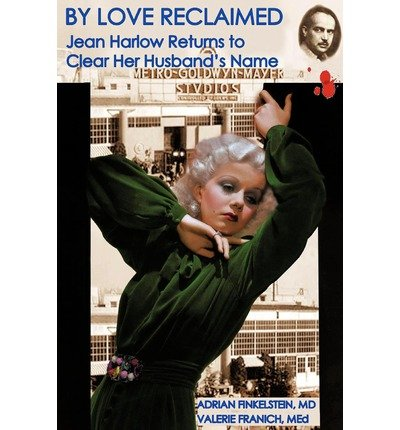 [ By Love Reclaimed: Jean Harlow Returns to Clear Her Husband's Name ] By Finkelstein, Adrian ( Author ) [ 2012 ) [ Paperback ] pdf