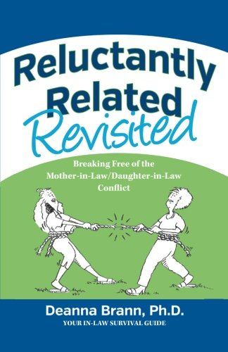 Reluctantly Related Revisited: Breaking Free of the Mother-in-Law/Daughter-in-Law Conflict
