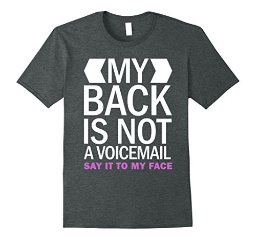 Mens My Back is Not a Voicemail Say It To My Face T-shirt 3XL Dark Heather