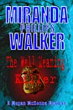 The Well Meaning Killer, Miranda Phillips Walker, 0982144326