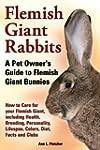 Flemish Giant Rabbits: A Pet Owner's...