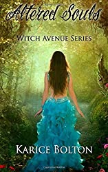 The Witch Avenue Series: Altered Souls: Witch Avenue Series: 2 by Bolton, Karice (2012) Paperback