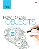 How to Use Objects 1st Edition